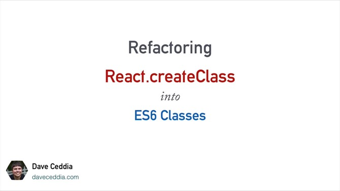 Refactor createClass to ES6 Classes
