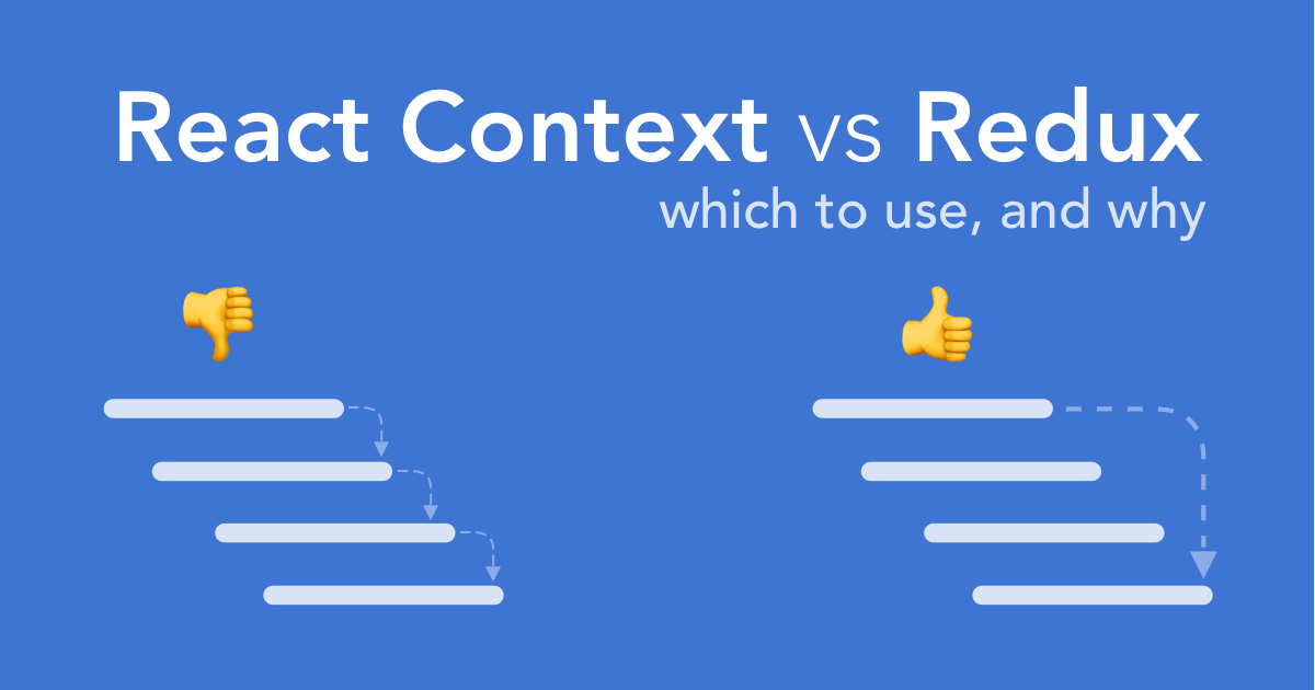 React Context vs Redux: which to use, and why