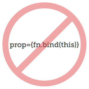 Don't call .bind when passing props