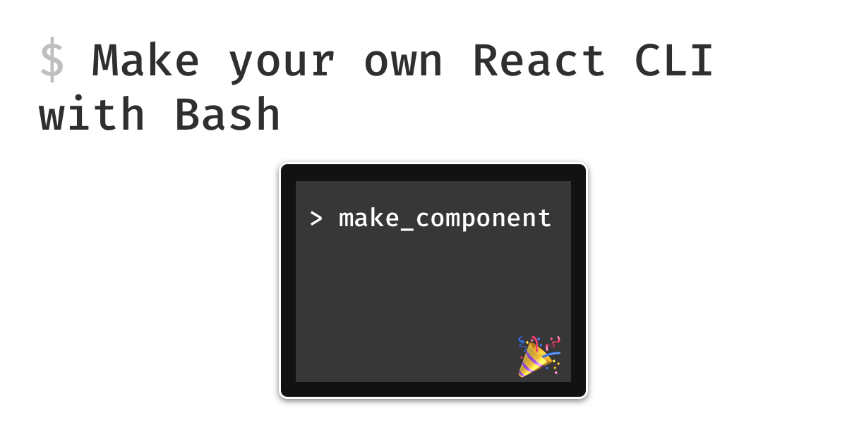 Make Your Own React CLI with Bash