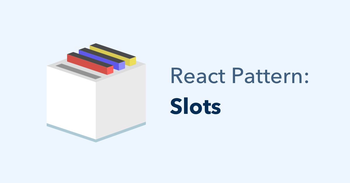 Pass Multiple Children to a React Component with Slots