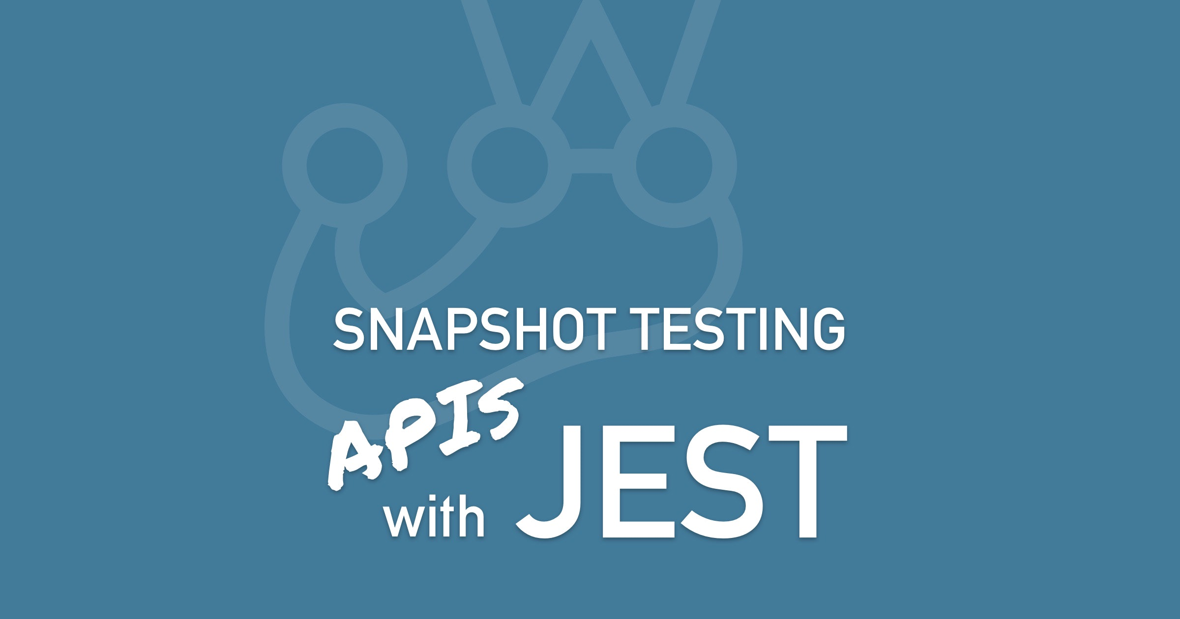 Snapshot Testing APIs with Jest