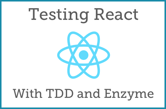 Testing React with TDD and Enzyme